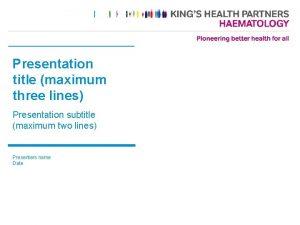 Presentation title maximum three lines Presentation subtitle maximum