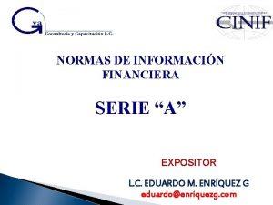 NORMAS DE INFORMACIN FINANCIERA SERIE A EXPOSITOR L