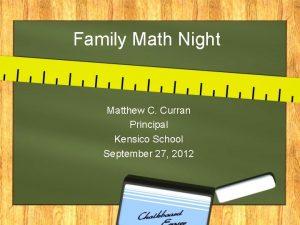 Family Math Night Matthew C Curran Principal Kensico
