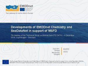 Developments of EMODnet Chemistry and Sea Data Net