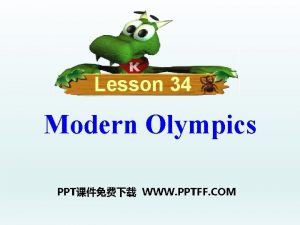 Lesson 34 Modern Olympics PPT WWW PPTFF COM