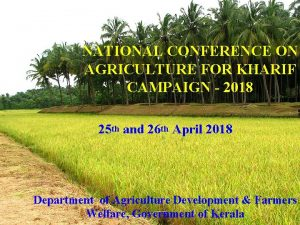 NATIONAL CONFERENCE ON AGRICULTURE FOR KHARIF CAMPAIGN 2018