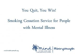 You Quit You Win Smoking Cessation Service for