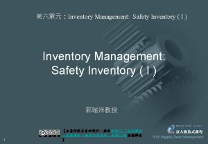 Safety Inventory Safety Inventory is inventory carried for