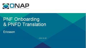 PNF Onboarding PNFD Translation Ericsson 2019 01 28