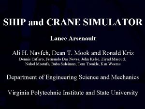 SHIP and CRANE SIMULATOR Lance Arsenault Ali H