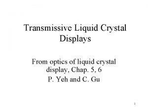 Transmissive Liquid Crystal Displays From optics of liquid