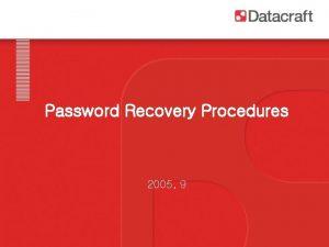 Password Recovery Procedures 2005 9 Agenda GSR 12000