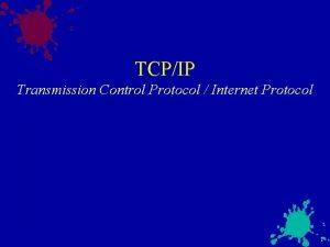 TCPIP Transmission Control Protocol Internet Protocol 1 TCPIP