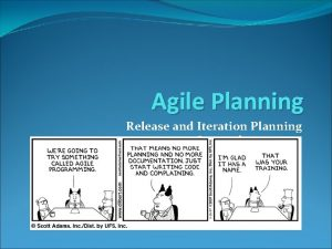 Agile Planning Release and Iteration Planning September 13