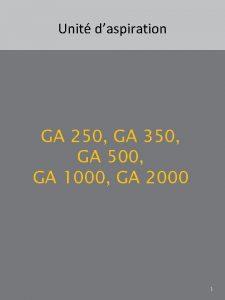 Unit daspiration GA 250 GA 350 GA 500