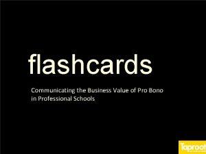 flashcards Communicating the Business Value of Pro Bono