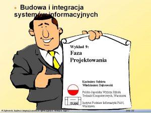 Budowa i integracja systemw informacyjnych Wykad 9 Faza