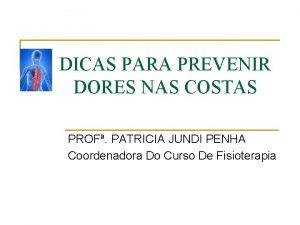 DICAS PARA PREVENIR DORES NAS COSTAS PROF PATRICIA