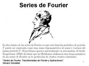 Series de Fourier Series de Fourier Transformadas de