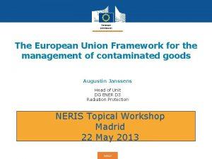 European Commission The European Union Framework for the