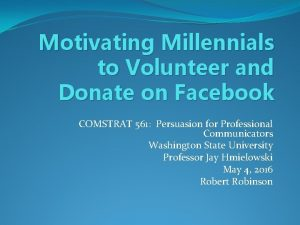 Motivating Millennials to Volunteer and Donate on Facebook
