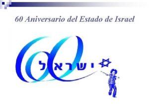 60 Aniversario del Estado de Israel Avances cientficos