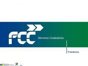 Servicios Ciudadanos Presidencia 1 Servicios Ciudadanos Resultados 2009