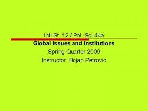 Intl St 12 Pol Sci 44 a Global