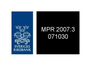 MPR 2007 3 071030 Figure 1 Repo rate