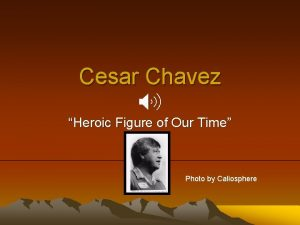 Cesar Chavez Heroic Figure of Our Time Photo