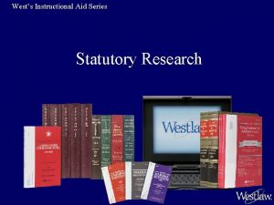 Wests Instructional Aid Series Statutory Research Wests Instructional