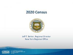 2020 Census Jeff T Behler Regional Director New