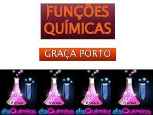 FUNES QUMICAS GRAA PORTO Funes qumicas Conjunto de