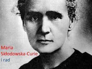 Maria SkodowskaCurie i rad Spis Treci Wstp Modo