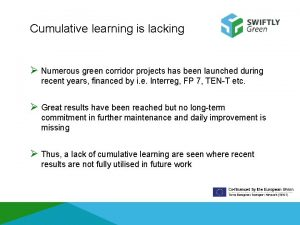 Cumulative learning is lacking Numerous green corridor projects