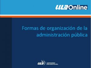 Formas de organizacin de la administracin pblica Formas