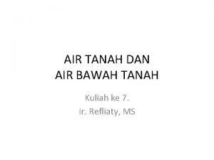 AIR TANAH DAN AIR BAWAH TANAH Kuliah ke