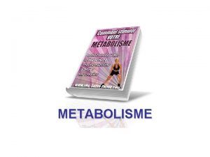 METABOLISME Tujuan Pembelajaran 1 Menjelaskan pengertian enzim 2