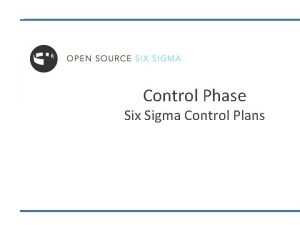 Control Phase Six Sigma Control Plans Statistical Process
