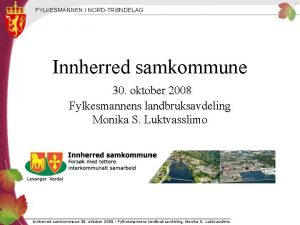 FYLKESMANNEN I NORDTRNDELAG Innherred samkommune 30 oktober 2008