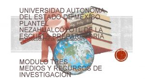 UNIVERSIDAD AUTONOMA DEL ESTADO DE MXICO PLANTEL NEZAHUALCYOTL