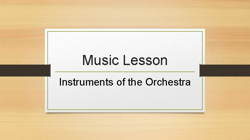 Music Lesson Instruments of the Orchestra Instruments of