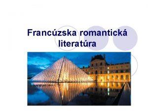 Franczska romantick literatra Franczsky romantizmus m 2 podoby