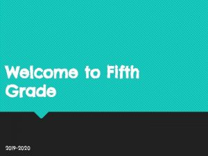 Welcome to Fifth Grade 2019 2020 Ms Mc