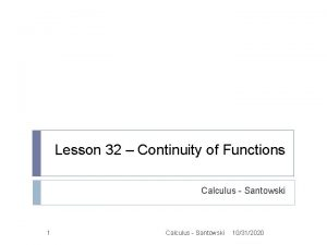 Lesson 32 Continuity of Functions Calculus Santowski 10312020