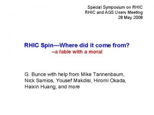 Special Symposium on RHIC and AGS Users Meeting