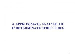 4 APPROXIMATE ANALYSIS OF INDETERMINATE STRUCTURES 1 4