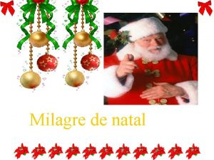 Milagre de natal Quero neste Natal Desejar no