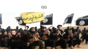 ISIS Wat is ISIS Isis is een terroristen