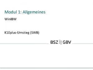 Modul 1 Allgemeines Win IBW K 10 plusUmstieg