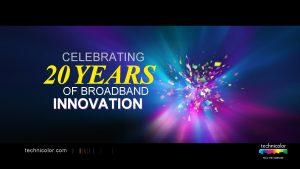 CELEBRATING 20 YEARS OF BROADBAND INNOVATION technicolor com