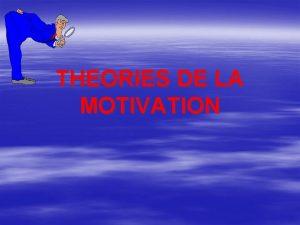 THEORIES DE LA MOTIVATION THEORIES DE CONTENU TAYLOR