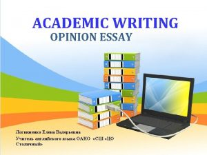 OPINION ESSAY SCHEME INTRODUCTION MY OPINION WITH 2