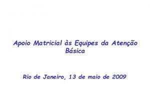Apoio Matricial s Equipes da Ateno Bsica Rio